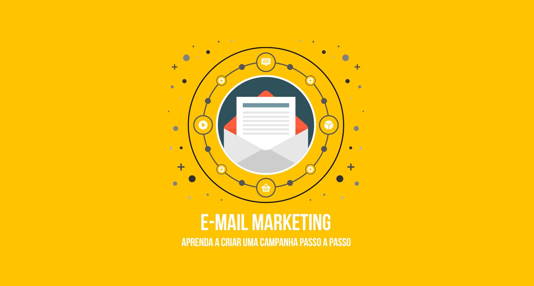 Aprenda a criar uma campanha de e-mail marketing passo a passo