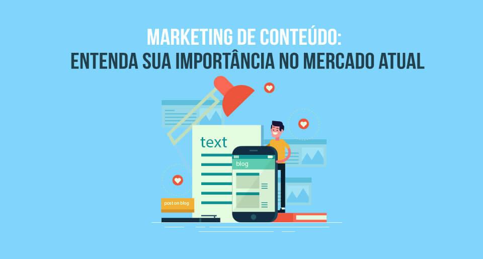 Marketing de conteúdo: Entenda sua importância no mercado atual