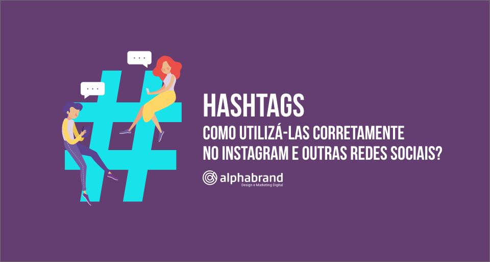 Hashtags: Como utilizá-las corretamente no Instagram