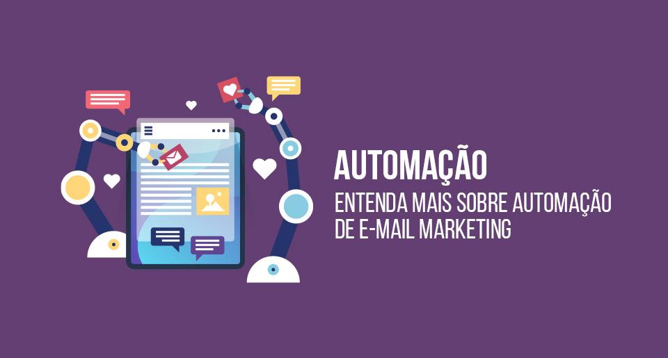 Entenda mais sobre automação de e-mail Marketing